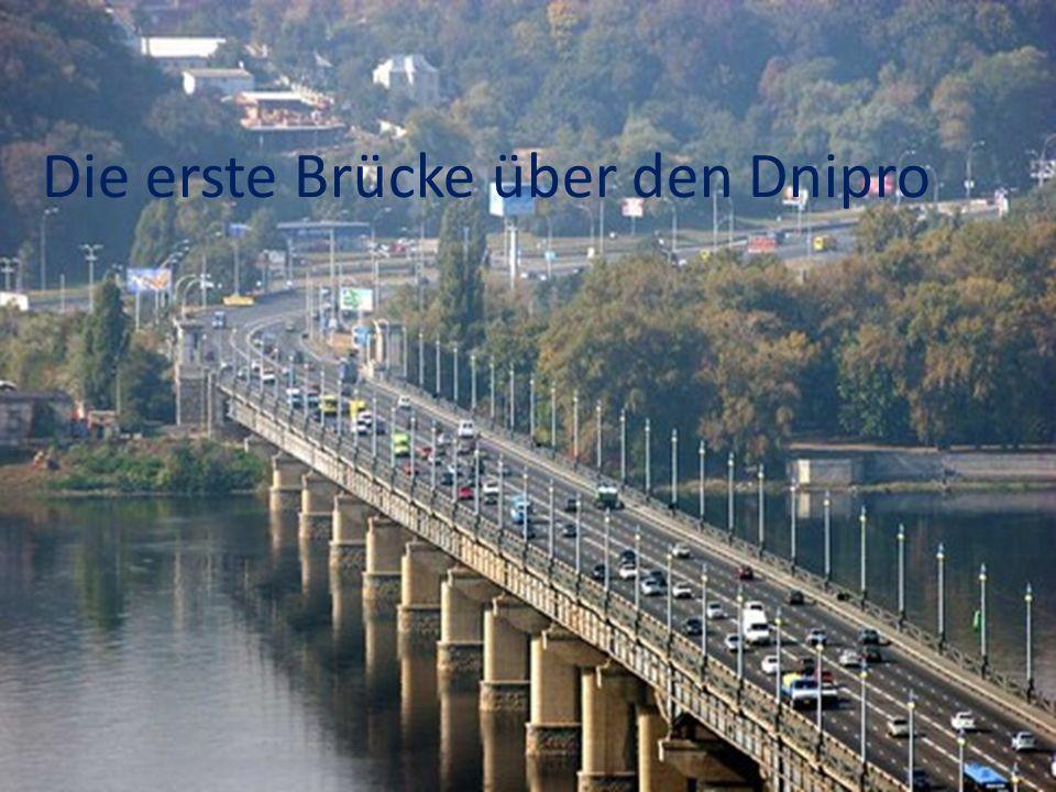 Die erste Brücke über den Dnipro