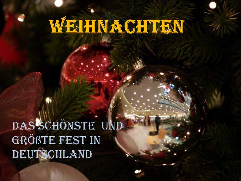 Weihnachten Das schönste und grö ß te Fest in Deutschland