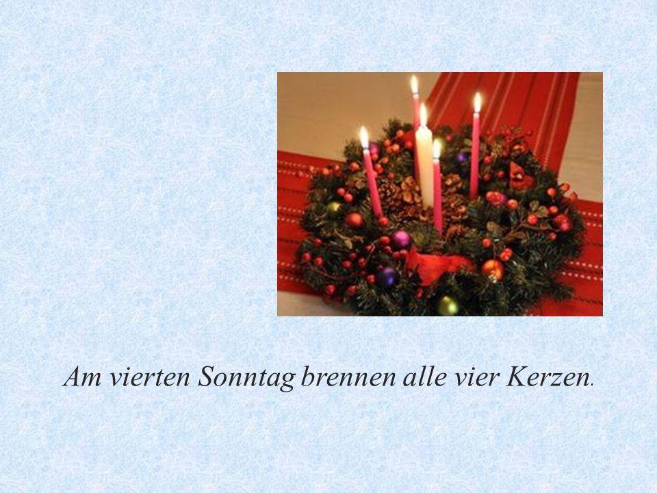 Am vierten Sonntag brennen alle vier Kerzen.