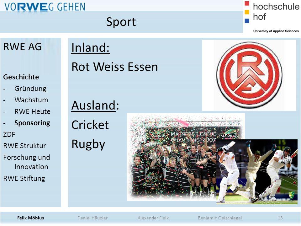 13 Inland: Rot Weiss Essen Ausland: Cricket Rugby Sport Felix Möbius Daniel Häupler Alexander Fielk Benjamin Oelschlegel RWE AG Geschichte -Gründung -