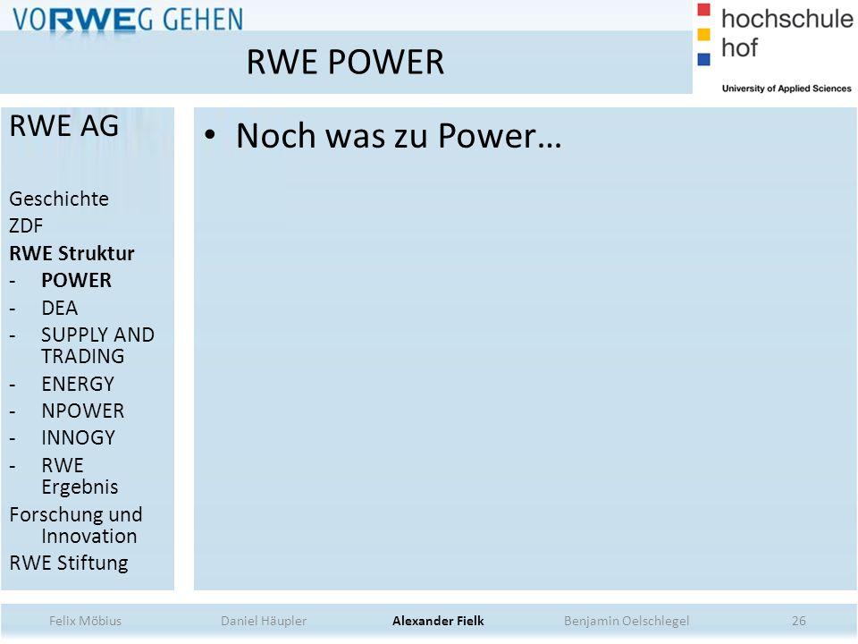 Noch was zu Power… 26 RWE POWER RWE AG Geschichte ZDF RWE Struktur -POWER -DEA -SUPPLY AND TRADING -ENERGY -NPOWER -INNOGY -RWE Ergebnis Forschung und