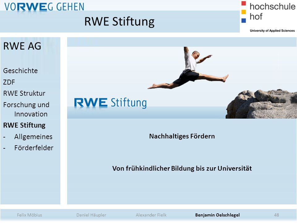 48 Nachhaltiges Fördern Von frühkindlicher Bildung bis zur Universität RWE Stiftung Felix Möbius Daniel Häupler Alexander Fielk Benjamin Oelschlegel R