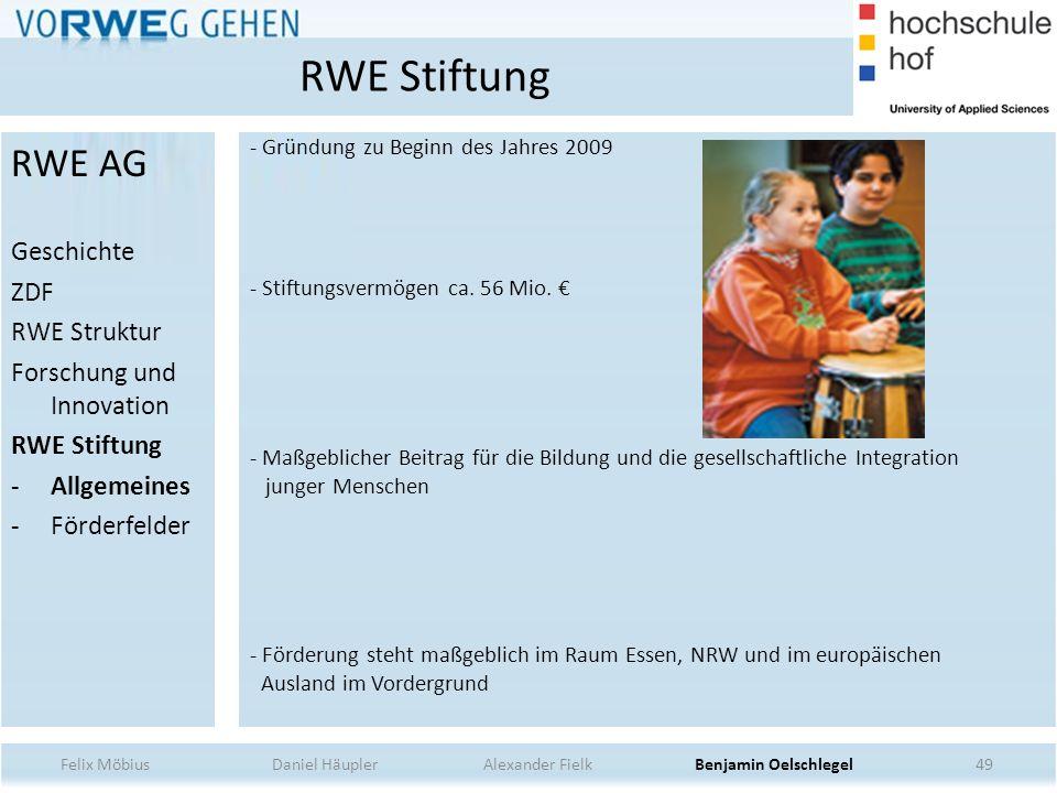 49 - Gründung zu Beginn des Jahres 2009 - Stiftungsvermögen ca. 56 Mio. - Maßgeblicher Beitrag für die Bildung und die gesellschaftliche Integration j