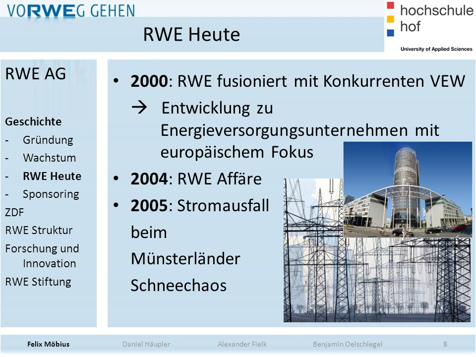 8 2000: RWE fusioniert mit Konkurrenten VEW Entwicklung zu Energieversorgungsunternehmen mit europäischem Fokus 2004: RWE Affäre 2005: Stromausfall be