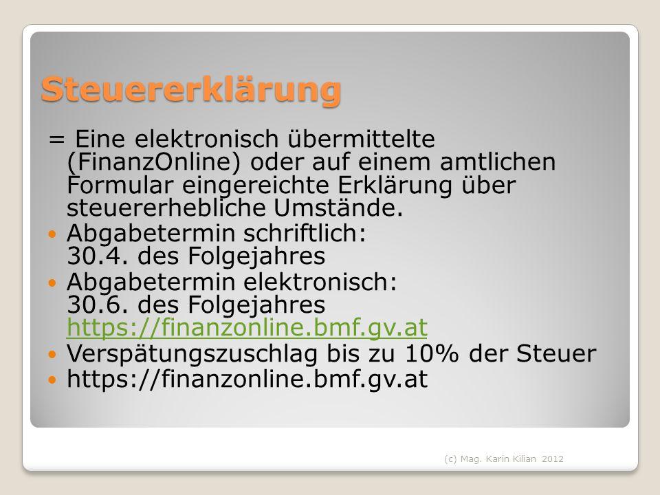 Steuererklärung = Eine elektronisch übermittelte (FinanzOnline) oder auf einem amtlichen Formular eingereichte Erklärung über steuererhebliche Umständ