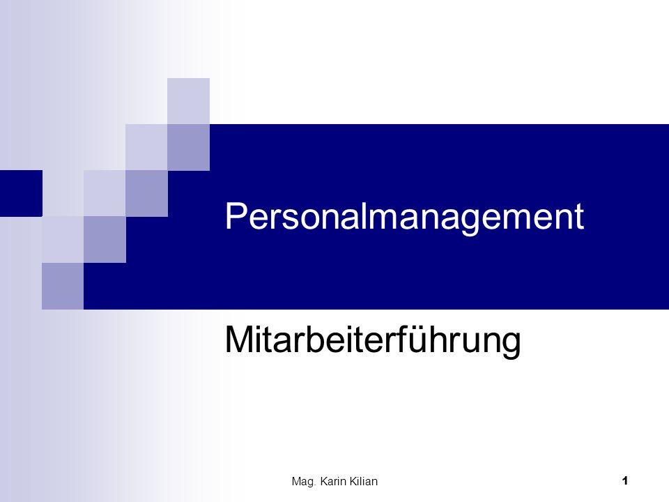 Mag. Karin Kilian 1 Personalmanagement Mitarbeiterführung