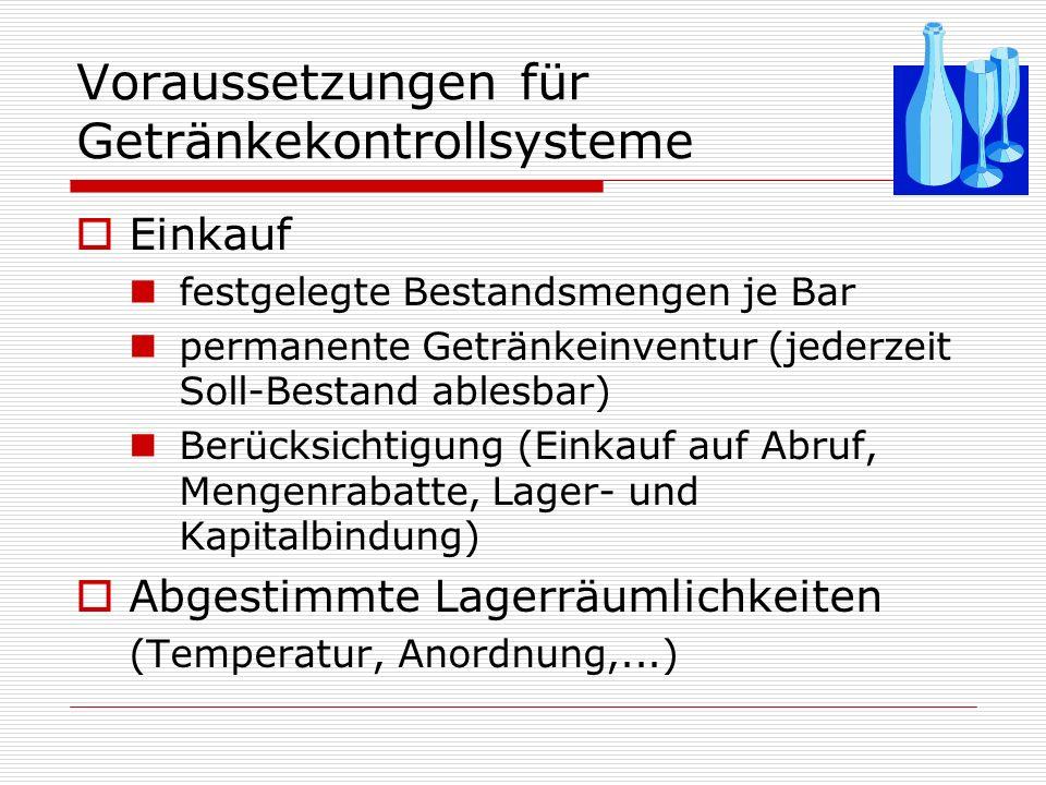 Voraussetzungen für Getränkekontrollsysteme einheitliches Code-Nummern-System einheitliche Nummerierung aller Getränke und Flaschen erleichtert Überblick, einheitliche Lagerung, Inventur,...