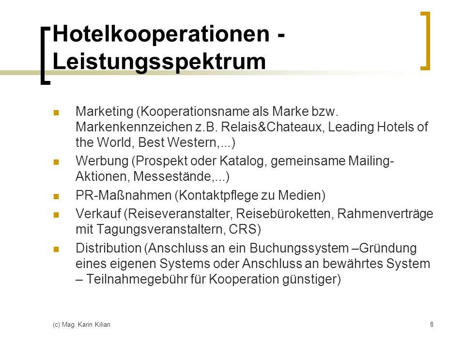 (c) Mag. Karin Kilian8 Hotelkooperationen - Leistungsspektrum Marketing (Kooperationsname als Marke bzw. Markenkennzeichen z.B. Relais&Chateaux, Leadi