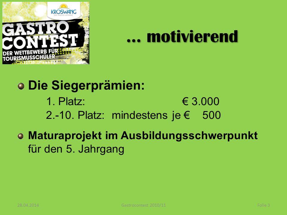 … motivierend Die Siegerprämien: 1. Platz: 3.000 2.-10.