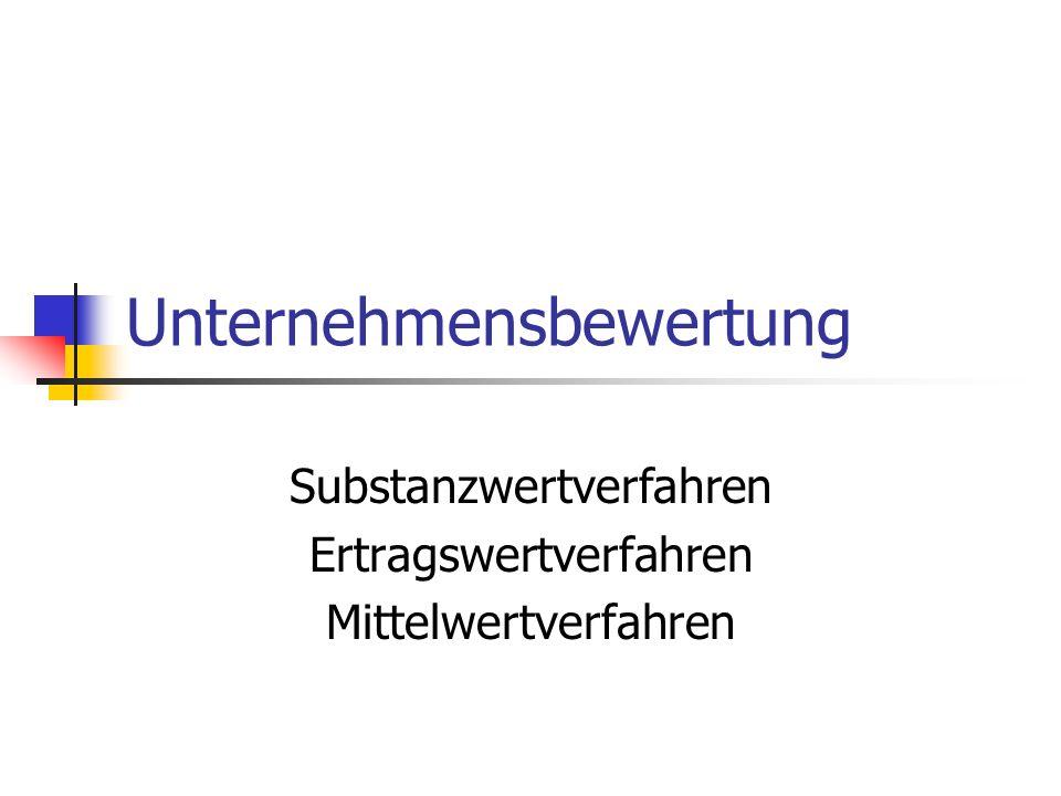 Unternehmensbewertung Substanzwertverfahren Ertragswertverfahren Mittelwertverfahren