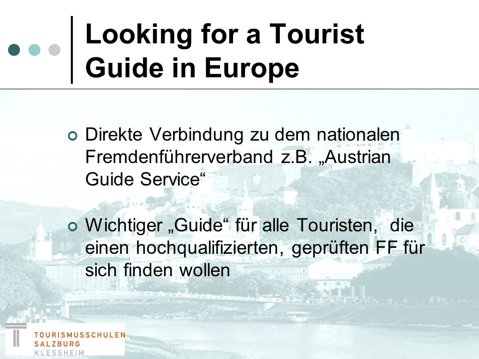 Looking for a Tourist Guide in Europe Direkte Verbindung zu dem nationalen Fremdenführerverband z.B.
