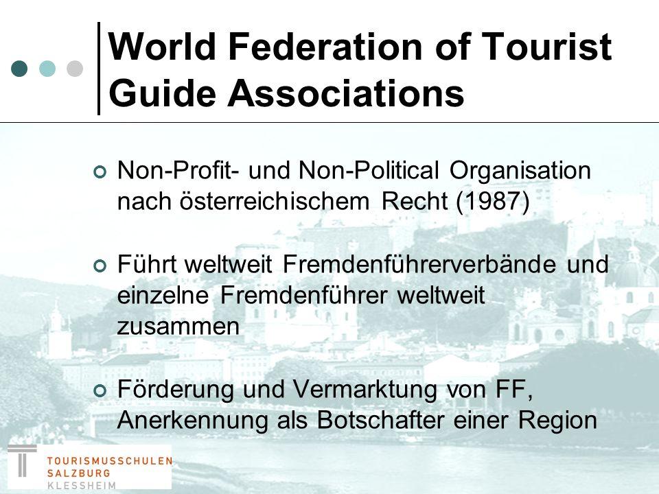 World Federation of Tourist Guide Associations Vermittelt auch an jene, die auf der Suche nach professionellen Diensten sind (Find Tourist Guides Worldwide) Fördert und unterstützt die Verwendung von FF in den Mitgliedsregionen