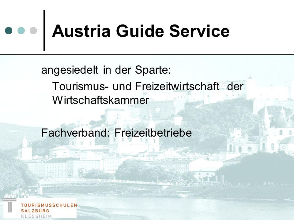 Austria Guide Service speziell ausgebildetes Team mit staatlich geprüften Fremdenführern Kooperation mit den Bundesländern jährliches Treffen