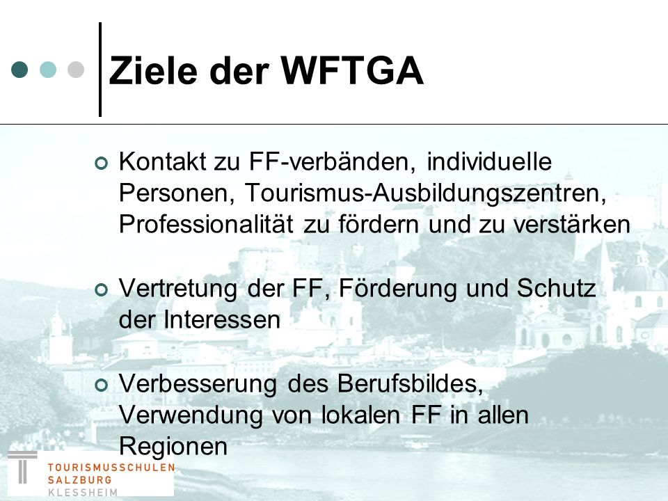 Ziele der WFTGA Universalcode für Ethik und Fertigkeiten Einführung von Professionalitätsstandards Entwicklung einer internationalen Ausbildung, Qualität durch Ausbildung und Bildung zu verbessern Informationsaustausch zw.