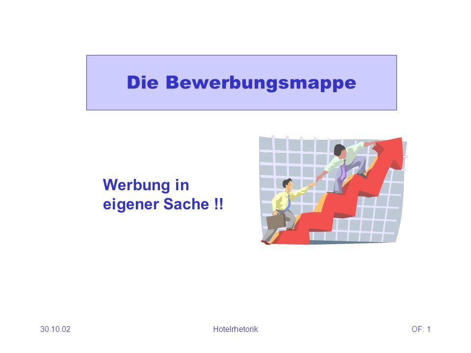 30.10.02HotelrhetorikOF: 1 Die Bewerbungsmappe Werbung in eigener Sache !!