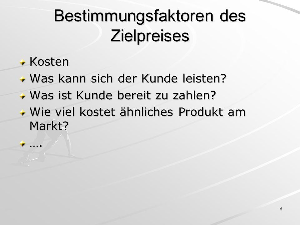 7 Zielkostenspaltung Was soll das Produkt können.