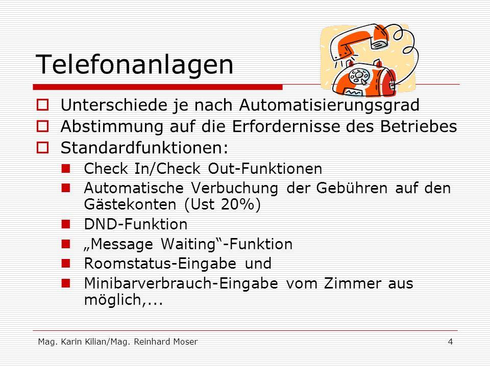 Mag. Karin Kilian/Mag. Reinhard Moser4 Telefonanlagen Unterschiede je nach Automatisierungsgrad Abstimmung auf die Erfordernisse des Betriebes Standar