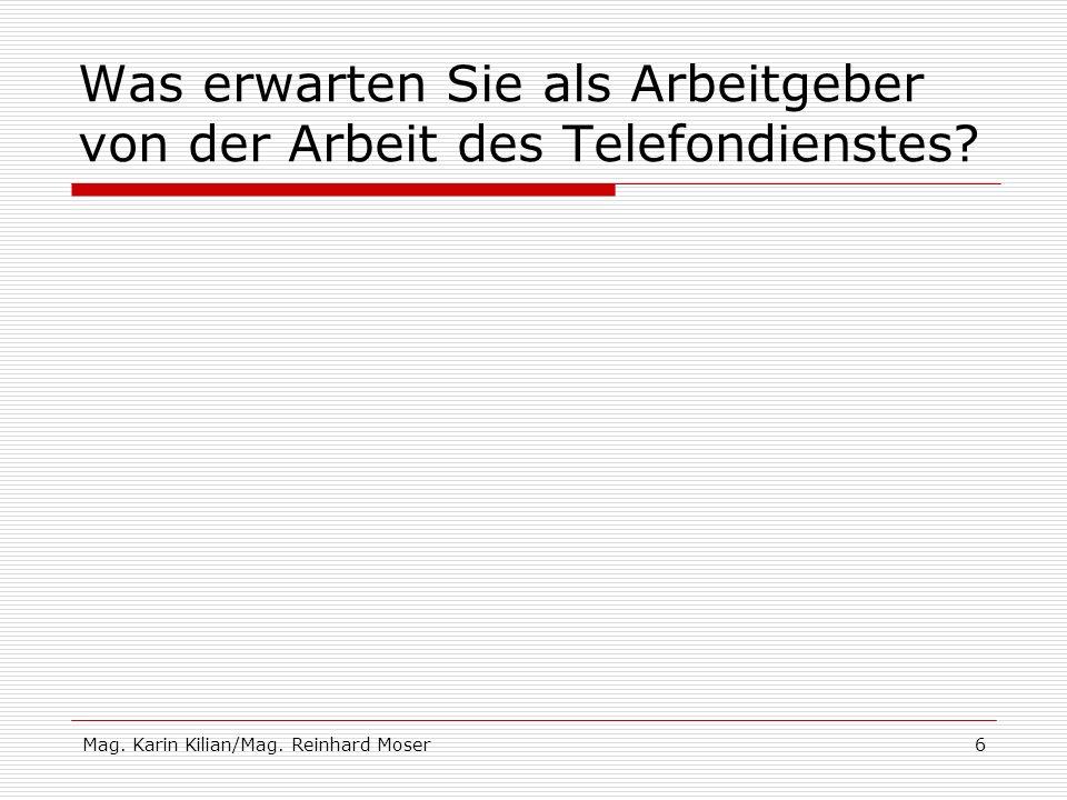 Mag. Karin Kilian/Mag. Reinhard Moser6 Was erwarten Sie als Arbeitgeber von der Arbeit des Telefondienstes?