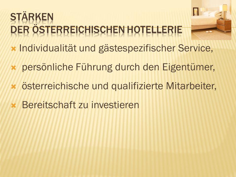 Individualität und gästespezifischer Service, persönliche Führung durch den Eigentümer, österreichische und qualifizierte Mitarbeiter, Bereitschaft zu