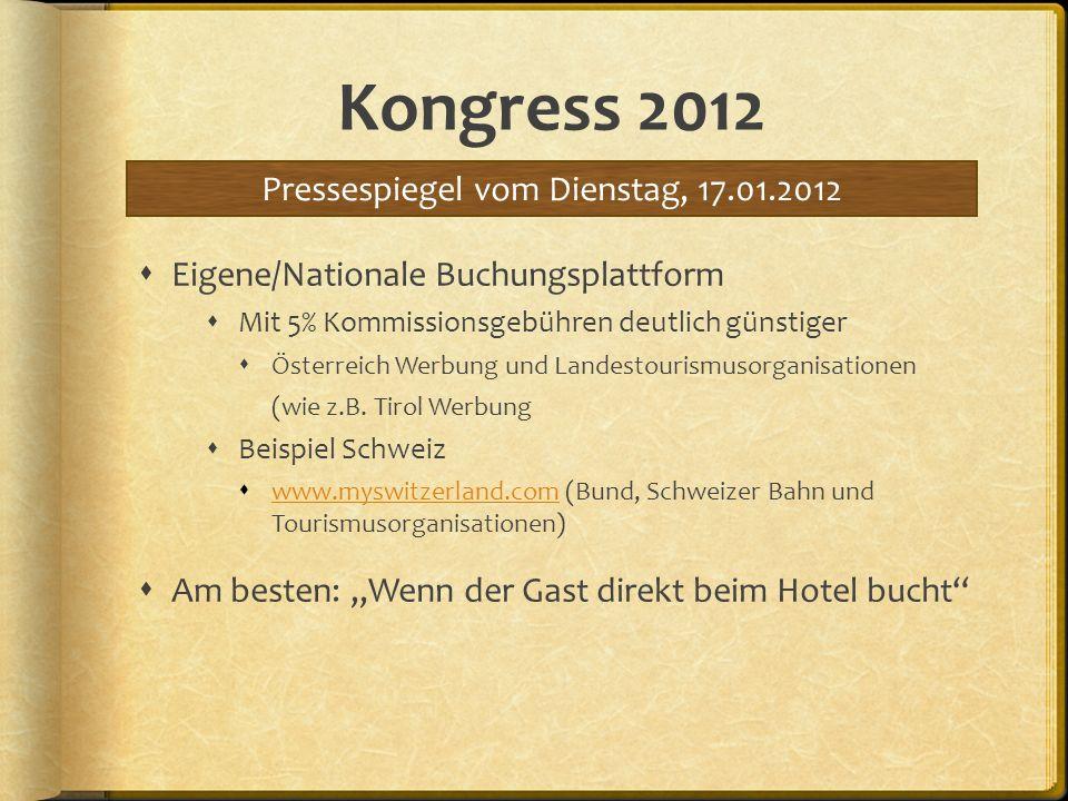Kongress 2012 Eigene/Nationale Buchungsplattform Mit 5% Kommissionsgebühren deutlich günstiger Österreich Werbung und Landestourismusorganisationen (w