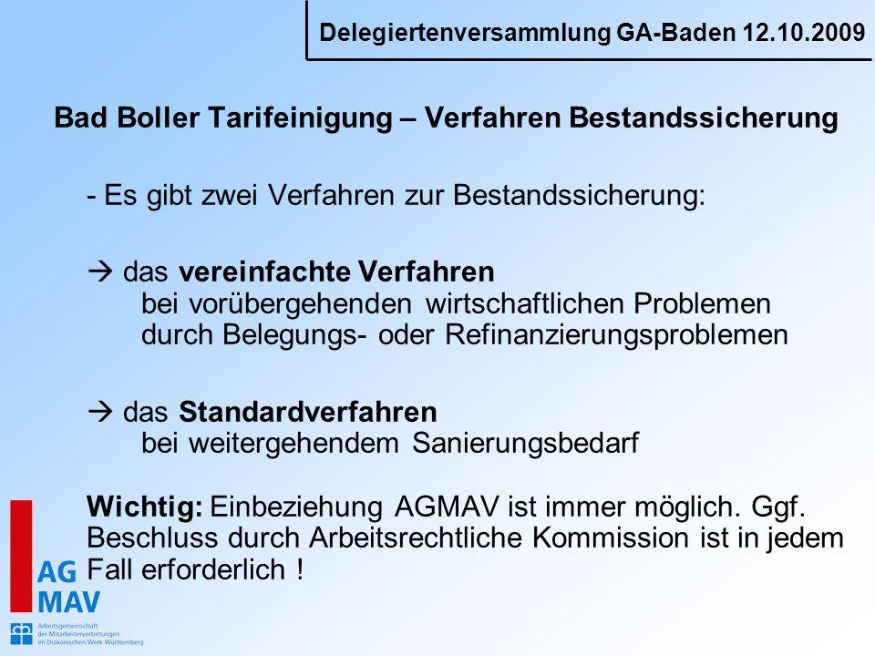 Delegiertenversammlung GA-Baden 12.10.2009 Bad Boller Tarifeinigung – Verfahren Bestandssicherung - Es gibt zwei Verfahren zur Bestandssicherung: das