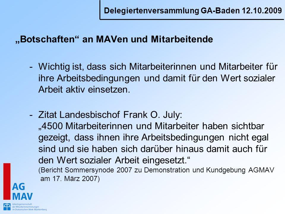 Delegiertenversammlung GA-Baden 12.10.2009 Botschaften an MAVen und Mitarbeitende -Wichtig ist, dass sich Mitarbeiterinnen und Mitarbeiter für ihre Ar