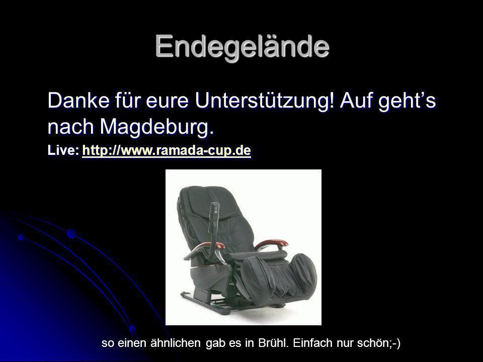 Endegelände Danke für eure Unterstützung.Auf gehts nach Magdeburg.