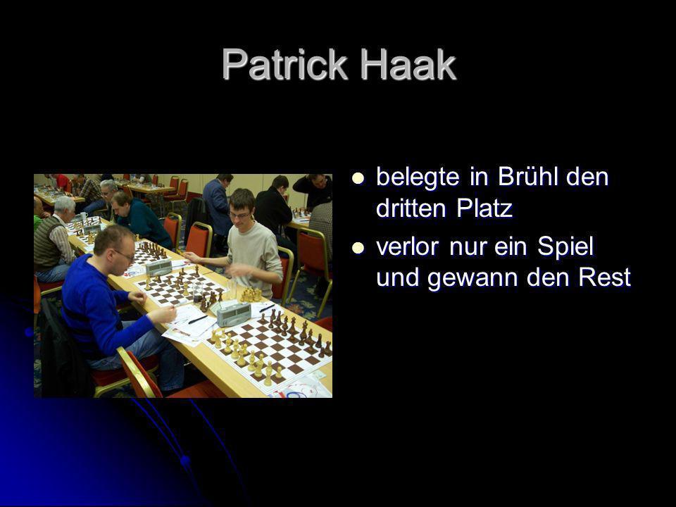 Patrick Haak belegte in Brühl den dritten Platz belegte in Brühl den dritten Platz verlor nur ein Spiel und gewann den Rest verlor nur ein Spiel und g