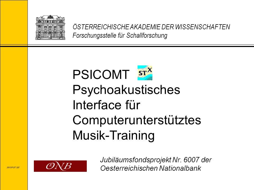 PSICOMT Psychoakustisches Interface für Computerunterstütztes Musik-Training Jubiläumsfondsprojekt Nr. 6007 der Oesterreichischen Nationalbank ÖSTERRE