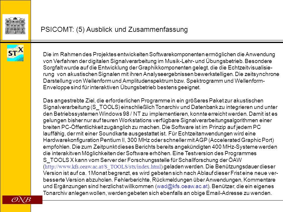 PSICOMT: (5) Ausblick und Zusammenfassung Die im Rahmen des Projektes entwickelten Softwarekomponenten ermöglichen die Anwendung von Verfahren der dig