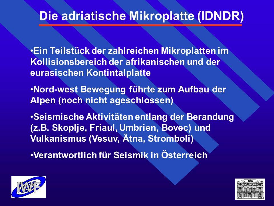 Die adriatische Mikroplatte (IDNDR) Ein Teilstück der zahlreichen Mikroplatten im Kollisionsbereich der afrikanischen und der eurasischen Kontintalpla