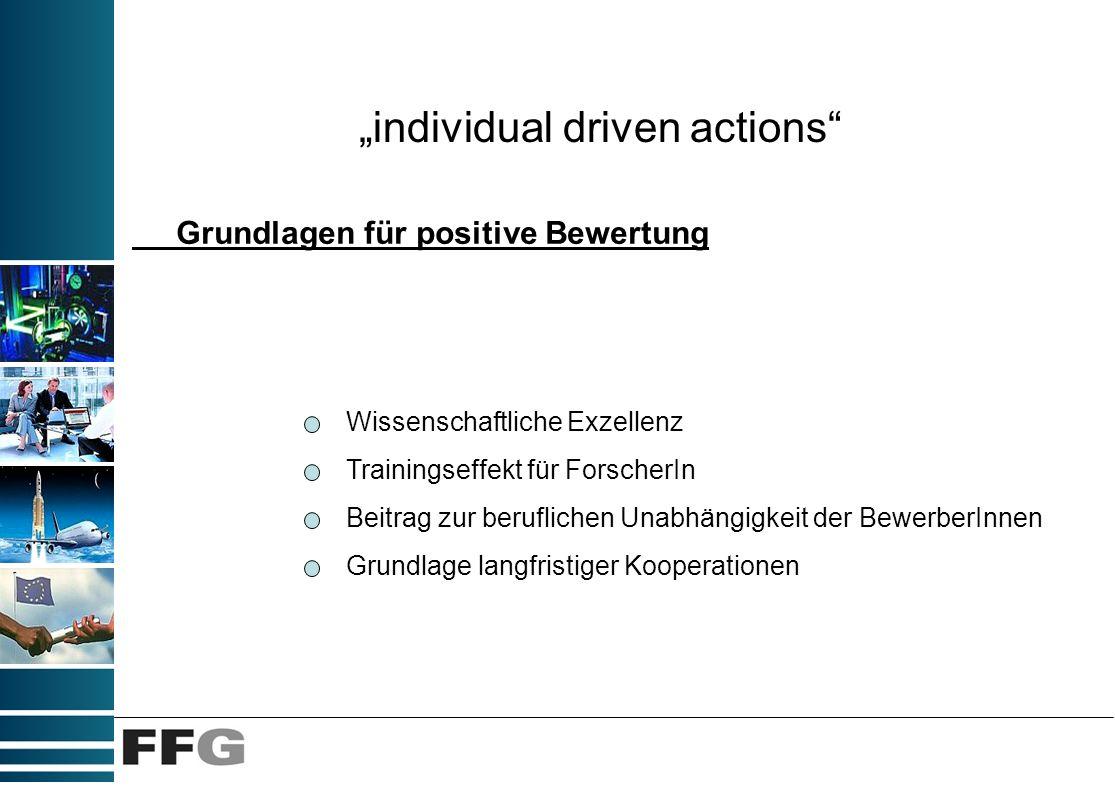 individual driven actions Wissenschaftliche Exzellenz Trainingseffekt für ForscherIn Beitrag zur beruflichen Unabhängigkeit der BewerberInnen Grundlag