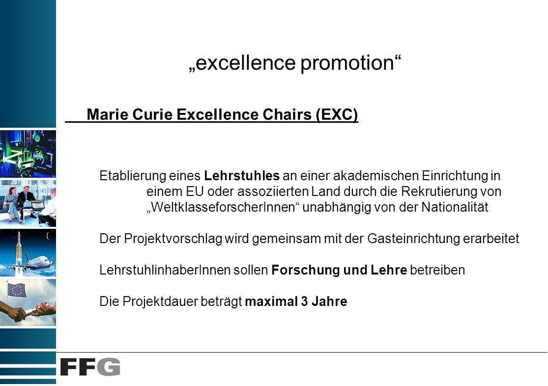 excellence promotion Marie Curie Excellence Chairs (EXC) Etablierung eines Lehrstuhles an einer akademischen Einrichtung in einem EU oder assoziierten