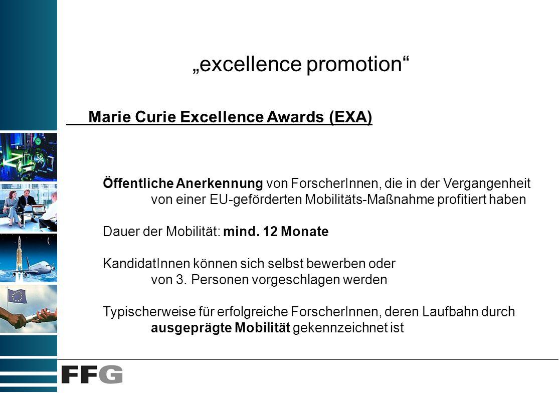 excellence promotion Marie Curie Excellence Awards (EXA) Öffentliche Anerkennung von ForscherInnen, die in der Vergangenheit von einer EU-geförderten