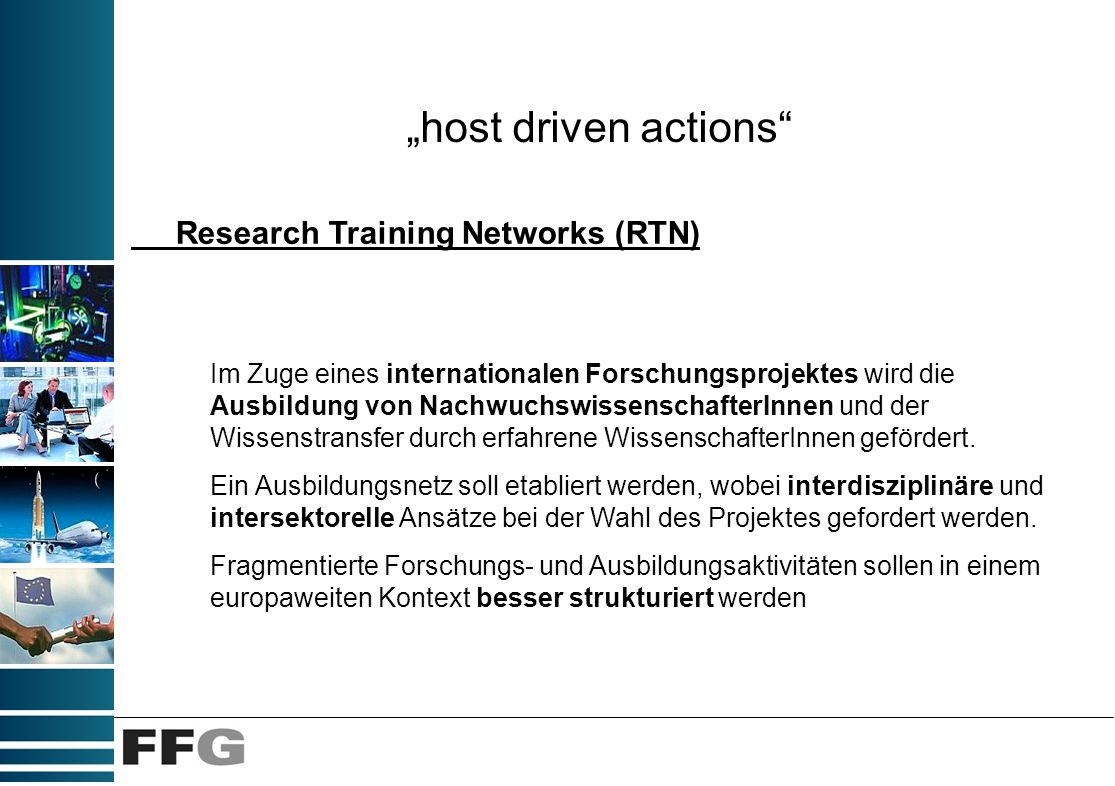host driven actions Im Zuge eines internationalen Forschungsprojektes wird die Ausbildung von NachwuchswissenschafterInnen und der Wissenstransfer dur