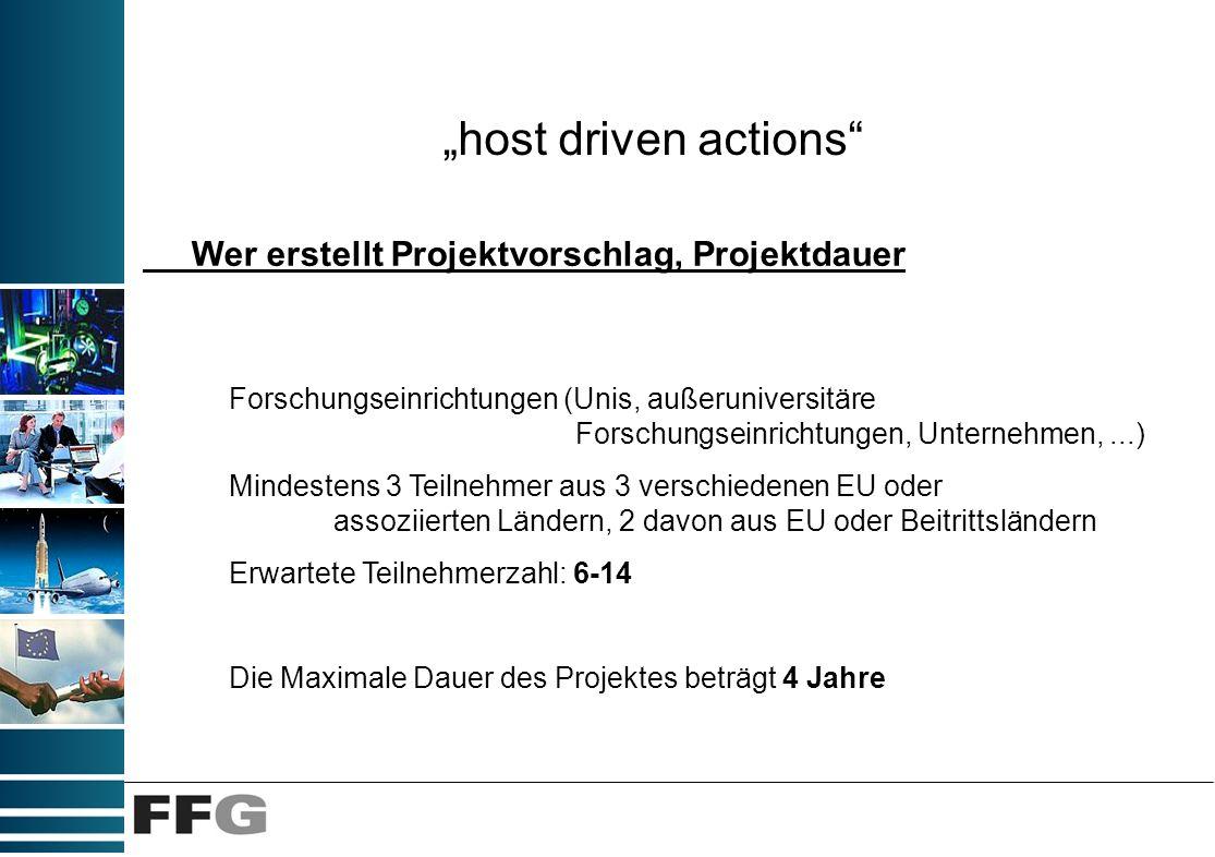 host driven actions Forschungseinrichtungen (Unis, außeruniversitäre Forschungseinrichtungen, Unternehmen,...) Mindestens 3 Teilnehmer aus 3 verschied