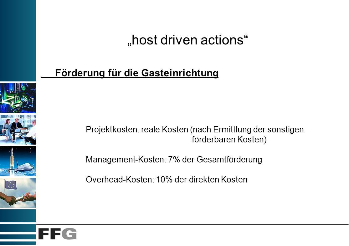 host driven actions Förderung für die Gasteinrichtung Projektkosten: reale Kosten (nach Ermittlung der sonstigen förderbaren Kosten) Management-Kosten