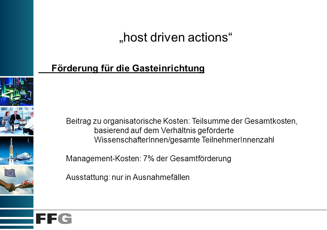 host driven actions Förderung für die Gasteinrichtung Beitrag zu organisatorische Kosten: Teilsumme der Gesamtkosten, basierend auf dem Verhältnis gef