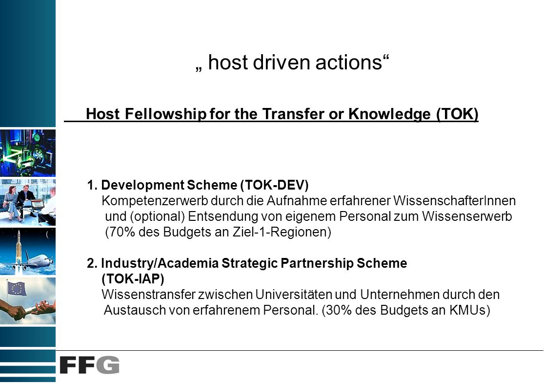 host driven actions Host Fellowship for the Transfer or Knowledge (TOK) 1.