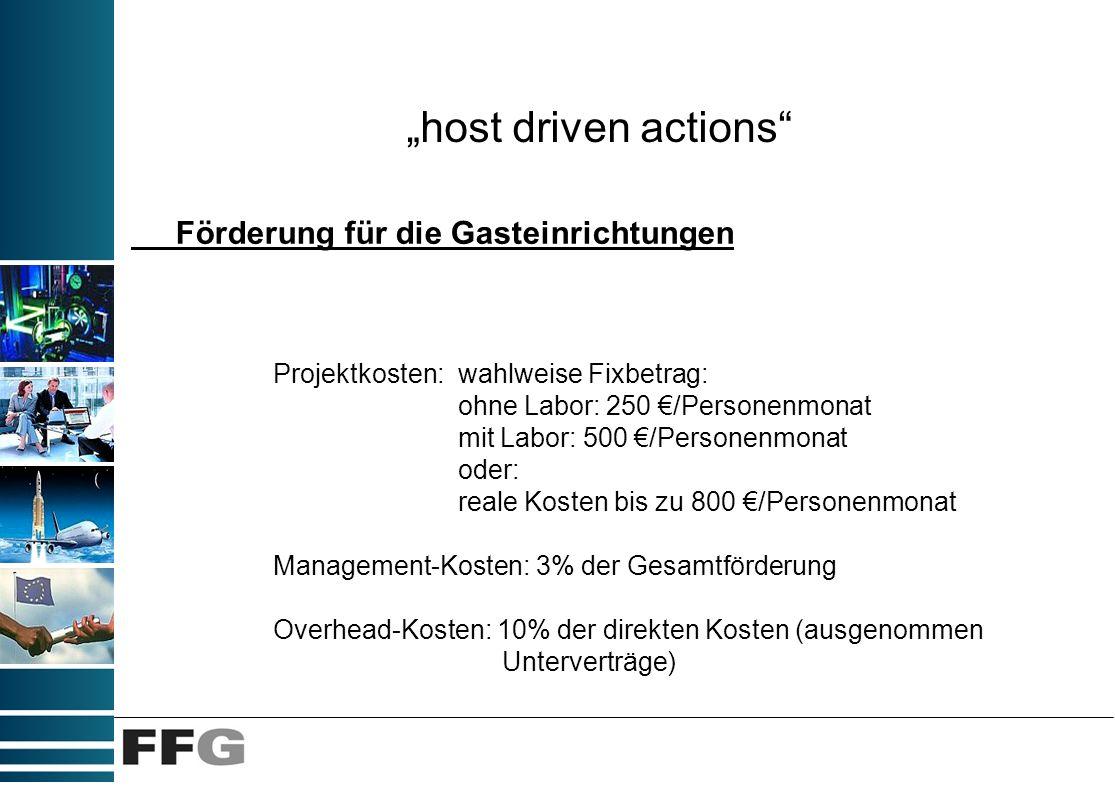 host driven actions Förderung für die Gasteinrichtungen Projektkosten: wahlweise Fixbetrag: ohne Labor: 250 /Personenmonat mit Labor: 500 /Personenmon
