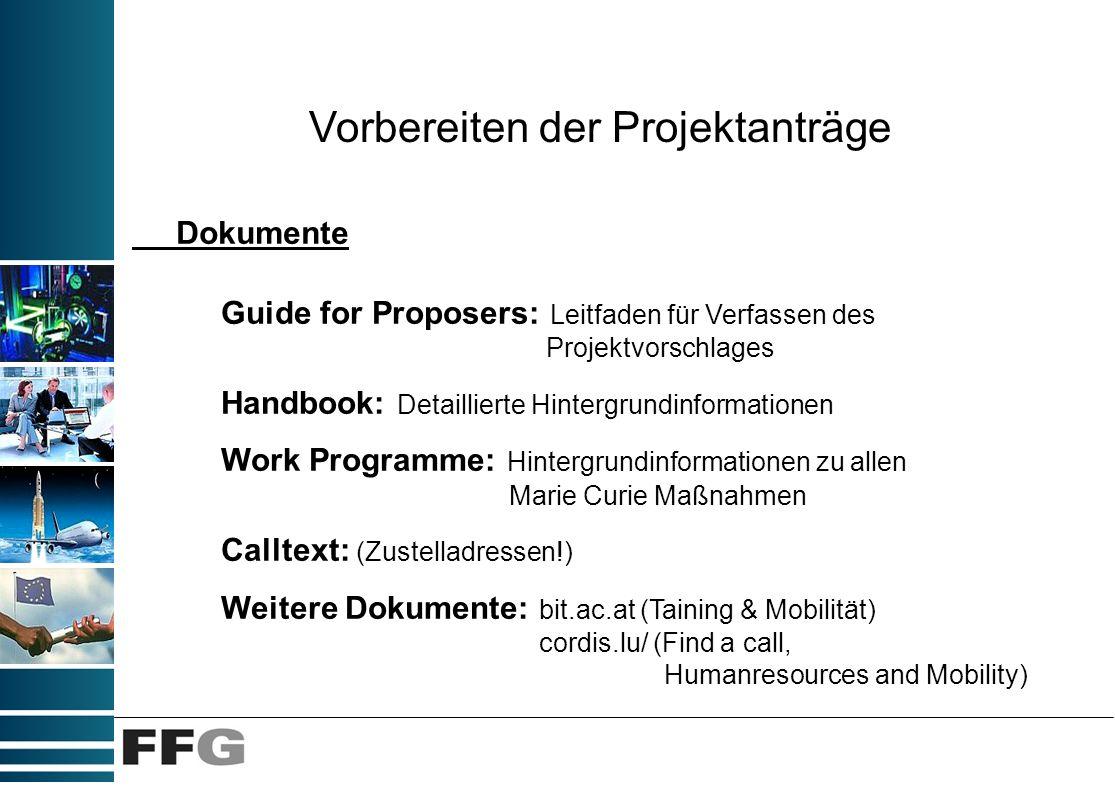 Vorbereiten der Projektanträge Dokumente Guide for Proposers: Leitfaden für Verfassen des Projektvorschlages Handbook: Detaillierte Hintergrundinforma