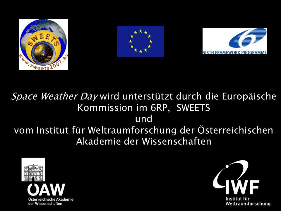Space Weather Day wird unterstützt durch die Europäische Kommission im 6RP, SWEETS und vom Institut für Weltraumforschung der Österreichischen Akademi