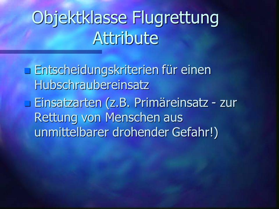 Objektklasse Flugrettung Attribute n Technische n Technische Daten des EC 135 (z.B.