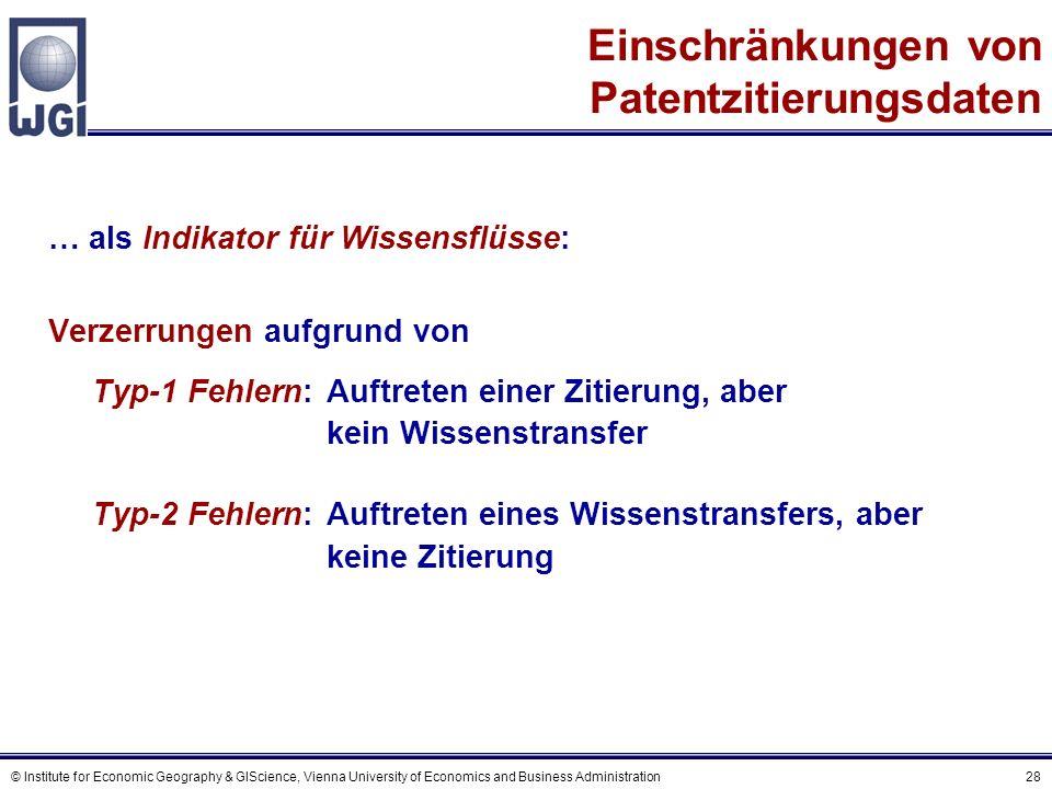 © Institute for Economic Geography & GIScience, Vienna University of Economics and Business Administration 28 Einschränkungen von Patentzitierungsdate