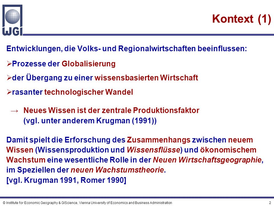 © Institute for Economic Geography & GIScience, Vienna University of Economics and Business Administration 43 Das räumliche Interaktionsmodell Interregionaler Wissensnetze - Spezifikation