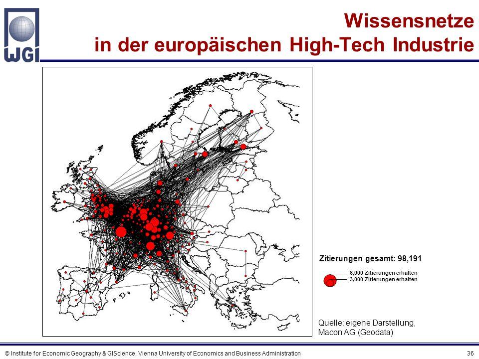 © Institute for Economic Geography & GIScience, Vienna University of Economics and Business Administration 36 Wissensnetze in der europäischen High-Te