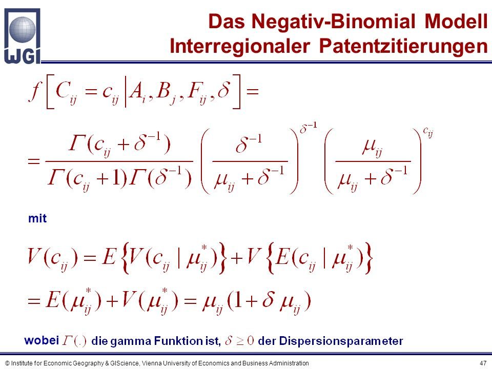 © Institute for Economic Geography & GIScience, Vienna University of Economics and Business Administration 47 Das Negativ-Binomial Modell Interregiona
