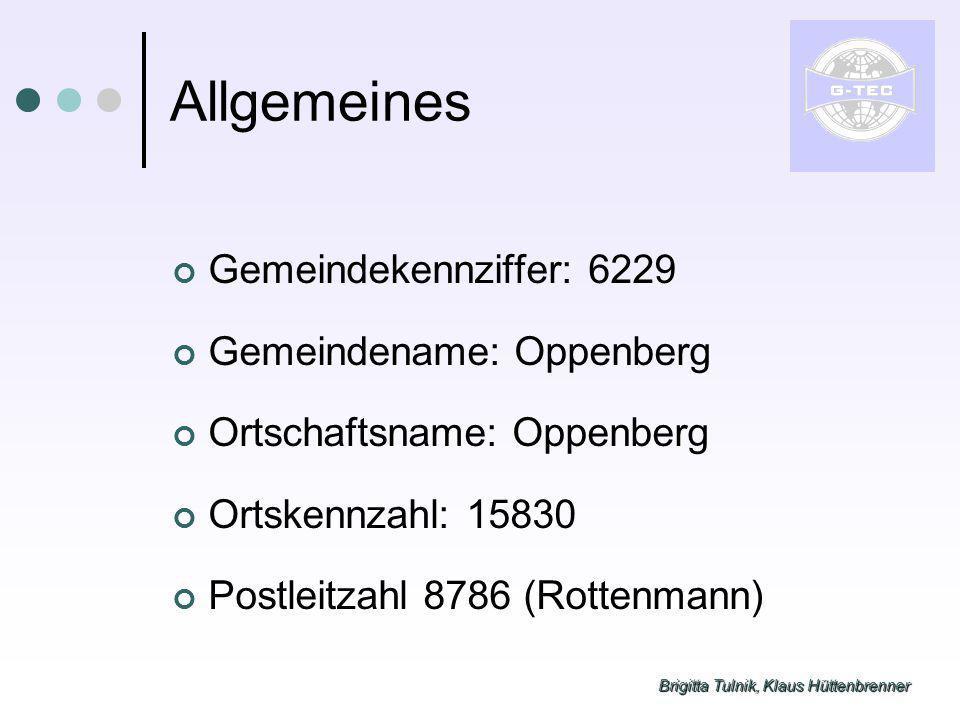 Brigitta Tulnik, Klaus Hüttenbrenner Allgemeines Gemeindekennziffer: 6229 Gemeindename: Oppenberg Ortschaftsname: Oppenberg Ortskennzahl: 15830 Postleitzahl 8786 (Rottenmann)