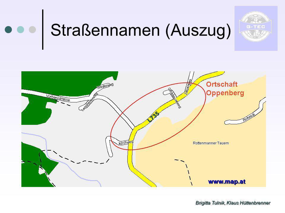 Brigitta Tulnik, Klaus Hüttenbrenner Straßennamen (Auszug) Ortschaft Oppenberg www.map.at L735