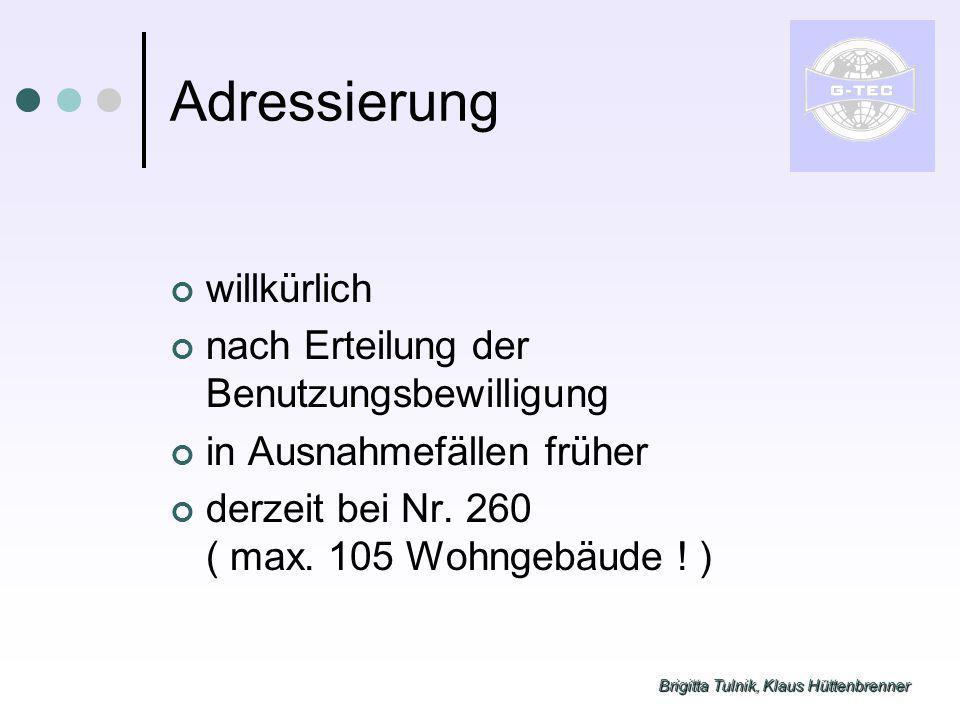 Brigitta Tulnik, Klaus Hüttenbrenner Adressierung willkürlich nach Erteilung der Benutzungsbewilligung in Ausnahmefällen früher derzeit bei Nr.